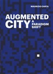 The Augmented City. A paradigm shift