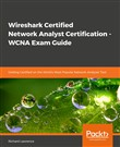 Wireshark Certified Network Analyst Certification - WCNA Exam Guide