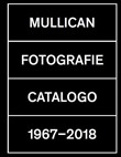 Fotografie. Catalogo 1967-2018. Ediz. illustrata