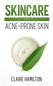 Skincare for Acne-Prone Skin
