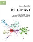 Reti criminali. Social network analysis e criminal intelligence analysis. Tecniche di contrasto a confronto