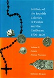 Artifacts of the Spanish Colonies of Florida and the Caribbean, 1500-1800