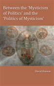 Between the 'Mysticism of Politics' and the 'Politics of Mysticism'