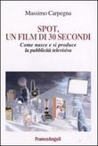 Spot, un film di 30 secondi