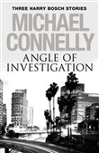 Angle of Investigation: Three Harry Bosch Short Stories