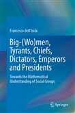 Big-(Wo)men, Tyrants, Chiefs, Dictators, Emperors and Presidents
