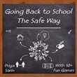 Going Back To School: The Safe Way