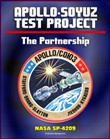 The Partnership: A History of the Apollo-Soyuz Test Project (NASA SP-4209) - Comprehensive Official History of NASA's Work with the Soviet Union and Russia Leading to the Historic 1975 ASTP Mission