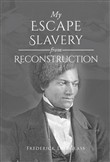 my escape from slavery an...