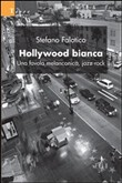 Hollywood bianca. Una favola melanconica, jazz rock