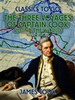 The Three Voyages of Captain Cook Round the World, Vol. II (of VII)