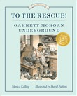 To the Rescue! Garrett Morgan Underground