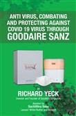 Anti Virus, Combating and Protecting Against Covid 19 Virus Through Goodaire Sanz