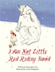 i am not little red ridin...
