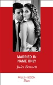 Married In Name Only (Mills & Boon Desire) (Texas Cattleman's Club: Houston, Book 5)