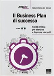 Business plan di successo. Guida pratica per start up e imprese vincenti. Con CD-ROM