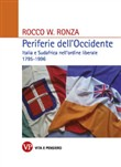 Periferie dell'Occidente. Italia e Sudafrica nell'ordine liberale 1795-1996