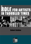 A Role for Artists in Troubled Times