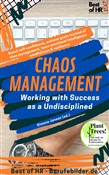 Chaos Management - Working with Success as a Undisciplined