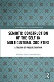 Semiotic Construction of the Self in Multicultural Societies