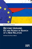 Beyond Ukraine. EU and Russia in search of a new relation
