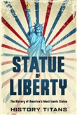 Statue of Liberty: The History of America's Most