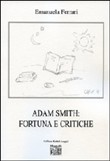 Adam Smith. Fortuna e critiche