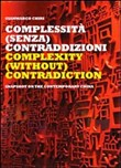 Complextity (without) contradiction. Snapshot on the contemporary China. Ediz. italiana e inglese