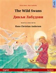 The Wild Swans – ????? ???????? (English – Serbian). Bilingual children's book based on a fairy tale by Hans Christian Andersen, age 4-5 and up