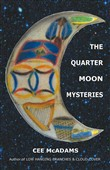 The Quarter Moon Mysteries