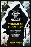 "The Rest Is Noise Series: ""Grimes! Grimes!"": The Passion of Benjamin Britten"