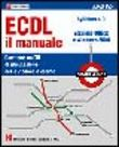 ECDL il manuale. Syllabus 4.0. Versione Office e Windows 2000