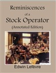 Reminiscences of a Stock Operator (Annotated Edition)