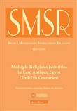 SMSR. Studi e materiali di storia delle religioni. Multiple religious identities in late antique egypt