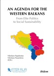An Agenda for Western Balkans: From Elite Politics to Social Sustainability