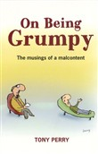 On Being Grumpy: Musing of a Malcontent