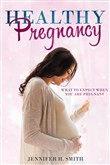 Healthy Pregnancy: What to Expect When You Are Pregnant