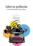 Libri in pellicola. Casi editoriali del cinema italiano