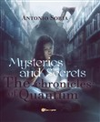 Mysteries and secrets. The chronicles of Quantum. Premium edition