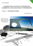 Elementi ed analisi di topografia­Elements and analysis of topography Vol. 1