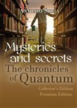 Mysteries and secrets. The chronicles of Quantum. Premium edition. Collector's edition