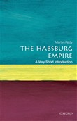 The Habsburg Empire: A Very Short Introduction