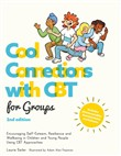 Cool Connections with CBT for Groups, 2nd edition