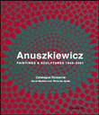 Anuszkiewicz. Paintings & sculptures 1945-2001. Catalogue raisonné