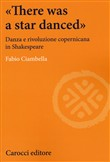 There was a star danced. Suggestioni copernicane in Shakespeare