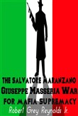 The Salvatore Maranzano Giuseppe Masseria War For Mafia Supremacy
