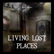 Livin Lost Places