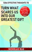 1206 Effective Thoughts to Turn What Scares Us into Our Greatest Gift