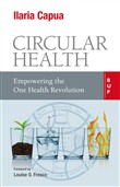Circular health. Empowering the one health revolution