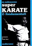 Super karate. Vol. 2: Fondamentali